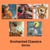 Enchanted Classics Series